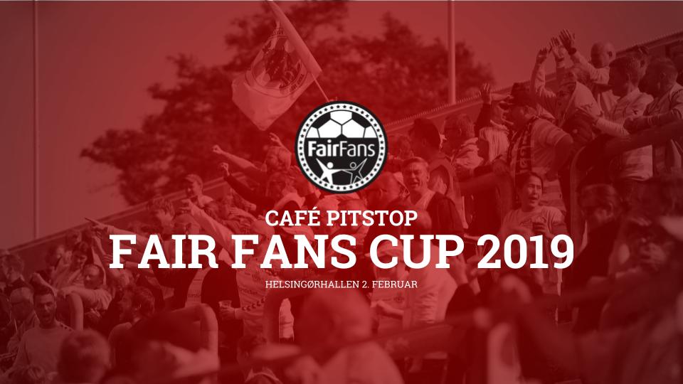 FC Helsingør Fodboldfans værter for Café Pitstop Fair Fans Cup lørdag d. 2. februar – Læs mere om stævnet og puljerne