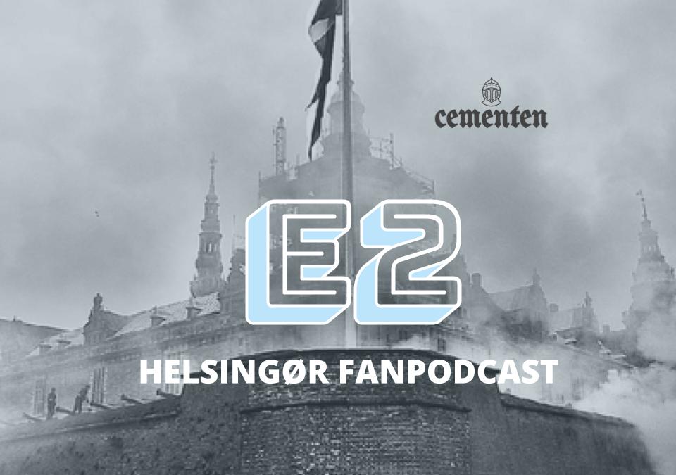 Helsingør Fanpodcast – Episode 2 med Mogens Olufsen og Mads Hussing