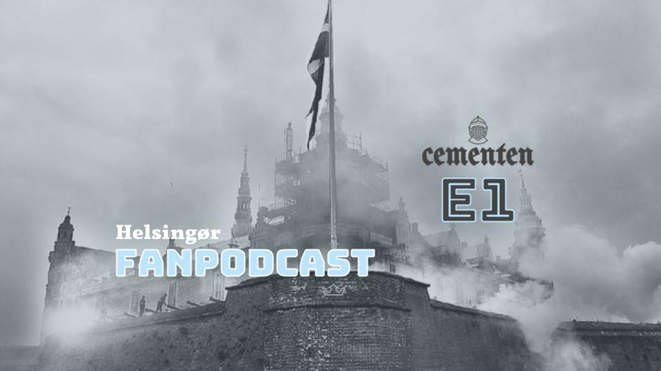 Helsingør Fanpodcast – Episode 1: Sæsonoptakt med Mark Strudal og Mads Hussing