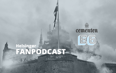 Helsingør Fanpodcast – Episode 6 med Andreas Mayerhofer og Mads Hussing