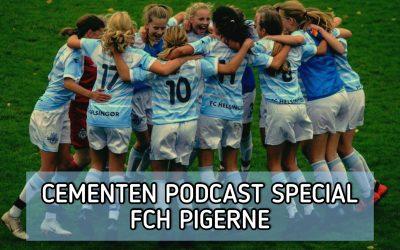 Cementen Podcast Special – FCH Pigerne